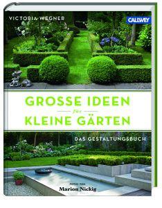 Große Ideen für kleine Gärten – Das Gestaltungsbuch – Gartentage Borken
